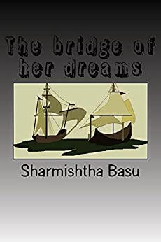 The bridge of her dreams by [Basu, Sharmishtha]