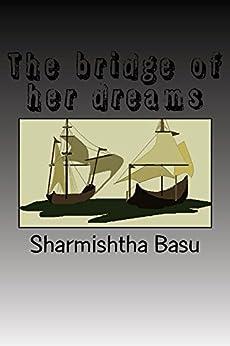 The bridge of her dreams by [Basu, Sharmishtha]