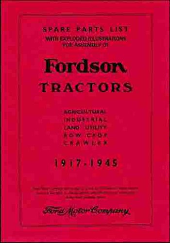 Fordson Tractor Parts - 1917_1918_1919_1920_1921_1922_1923_1924_1925_1926_1927_1930_1931_1932_1933_1934_1935_1936_1937_1938_1939_1940_1941_1942_1943_1944_1945_FORDSON TRACTORS SPARE PARTS & ASSEMBLY MANUAL - AGRICULTURAL_INDUSTRAIL_LAND_ROW CROP_CRAWLER - BOOK-CATALOG