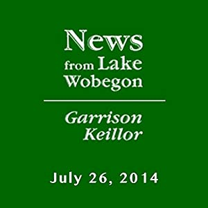 The News from Lake Wobegon from A Prairie Home Companion, July 26, 2014 Radio/TV Program