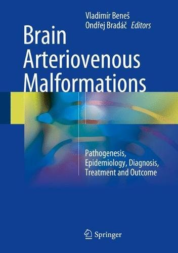 Brain Arteriovenous Malformations: Pathogenesis, Epidemiology, Diagnosis, Treatment and Outcome