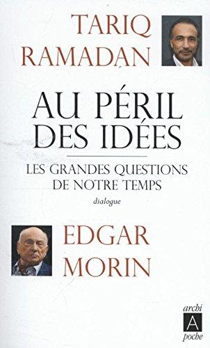 Livre Télécharger Au Péril Des Idées De Edgar Morin Tariq Ramadan