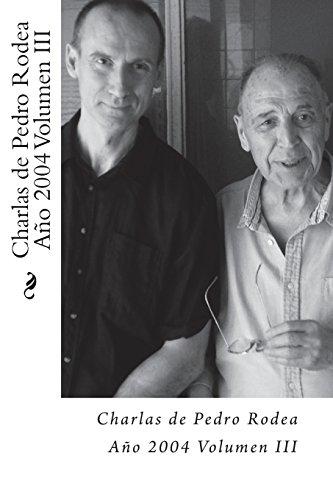 Charlas de Pedro Rodea 2004 Volumen III (Volume 3)  [Rodea, Pedro] (Tapa Blanda)