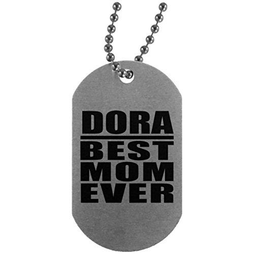Dora Best Mom Ever - Silver Dog Tag Military ID Pendant Necklace Chain - Gift for Mother Mom from Daughter Son Kid Wife Mother's Father's Day Birthday Anniversary (Platinum Dora)