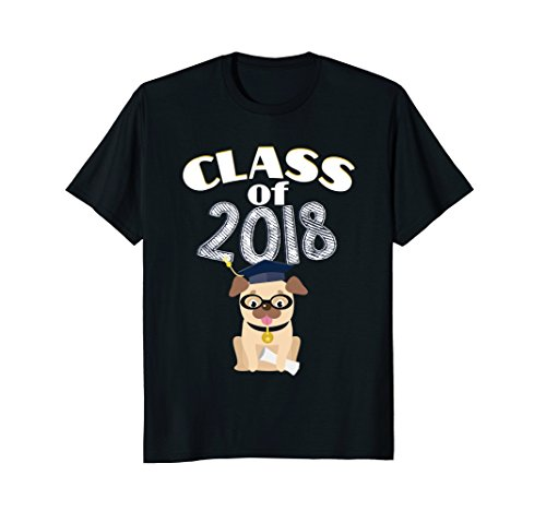 Class of 2018 Graduation Pug T-Shirt Funny Dog Grad Gift -