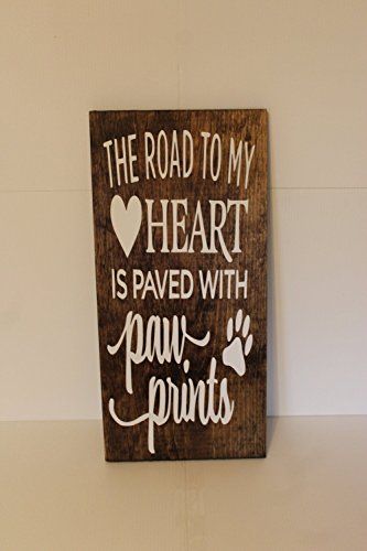 Ivy Dalton Dog Decor The Road To My Heart Is Paved With Paw prints Animal Lover Pet Sign Gift Memorial by Ivy Dalton