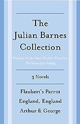 The Julian Barnes Booker Prize Finalist Collection, 3-Book Bundle: Flaubert's Parrot; England, England; Arthur & George (Vintage International)