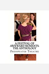 [(A Festival of Awkward Moments: The Anthology)] [Author: Freshwater Theatre] published on (August, 2011) Paperback