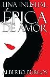 Una Inusual Epica de Amor, Alberto Burgos, 1499620586