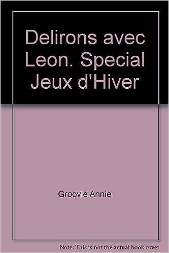 Livres gratuits Delirons avec Leon. Special Jeux d'Hiver pdf