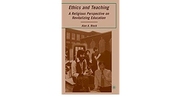 Ethics and Teaching: A Religious Perspective on Revitalizing Education