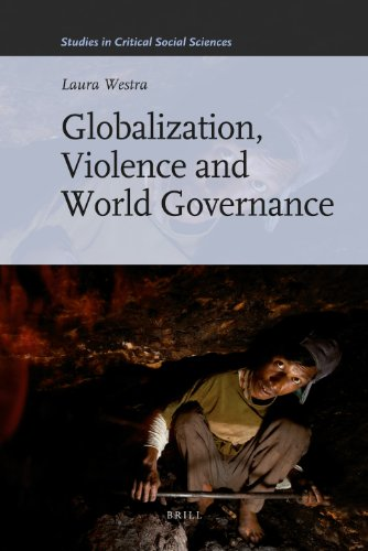 Globalization, Violence and World Governance (Studies in Critical Social Sciences)