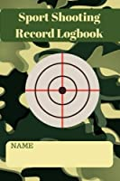 Sport Shooting Record Logbook: This Notebook