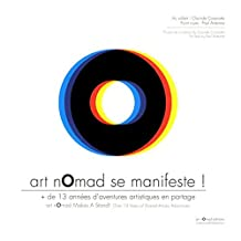 Art nomad se manifeste ! : + de 13 années d'aventures artistiques en partage