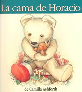 La Cama De Horacio (Historias Para Dormir) (Spanish Edition)