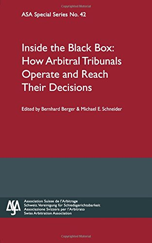 Inside the Black Box: How Arbitral Tribunals Operate and Reach Their Decisions (Asa Special Series)