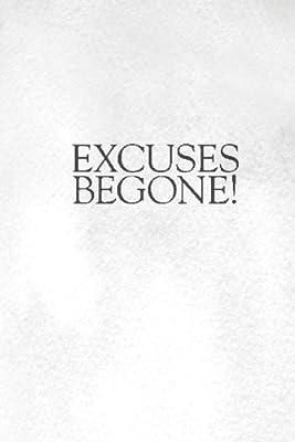 Excuses begone