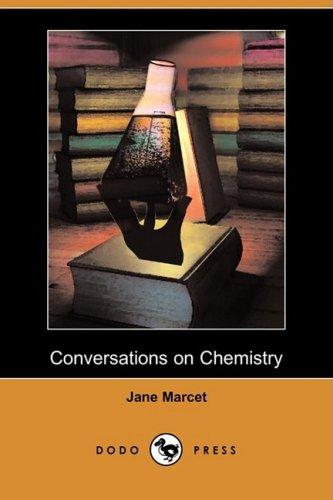 Conversations on Chemistry (Illustrated Edition) (Dodo Press) por Jane Marcet