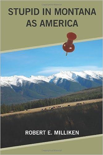 Book Stupid In Montana As America by Robert E Milliken (2009-04-10)