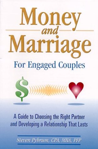 Money and Marriage for Engaged Couples: A Guide to Choosing the Right Partner and Developing a Relationship That Lasts pdf epub