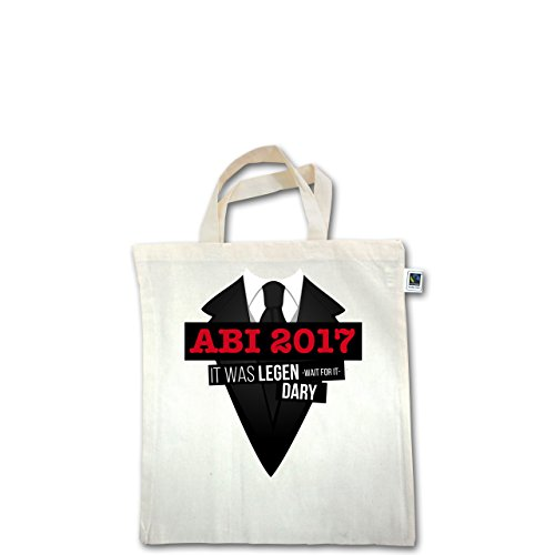Abi & Abschluss - Abi 2017 - It was legen -wait for it- dary - Unisize - Natural - XT500 - Fairtrade Henkeltasche / Jutebeutel mit kurzen Henkeln aus Bio-Baumwolle