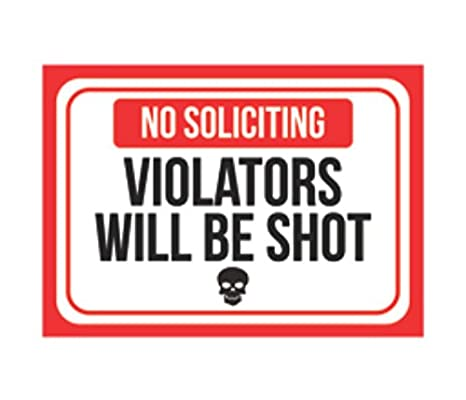 Amazon.com: No Soliciting Violadores will be shot, color ...