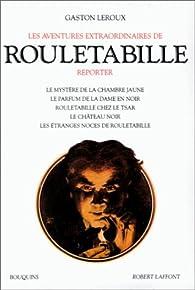 Les Aventures extraordinaires de Rouletabille, tome 1 par Gaston Leroux