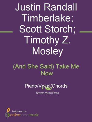 (And She Said) Take Me Now (Justin Timberlake And She Said Take Me Now)