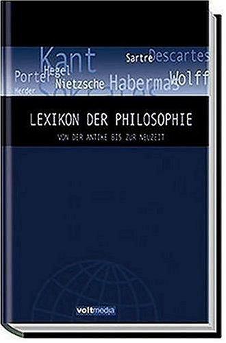 Lexikon der Philosophie. Vom Altertum bis zur Neuzeit