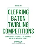 A Guide to Clerking Baton Twirling
