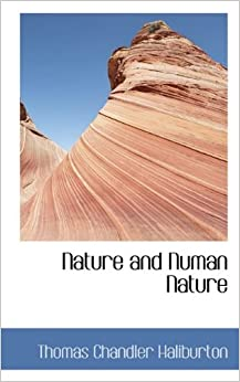 Book Nature and Numan Nature by Thomas Chandler Haliburton (2009-11-18)