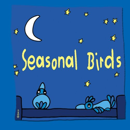 Seasonal Birds (Birdy Birds) (Volume 1) (Birdy Bed)