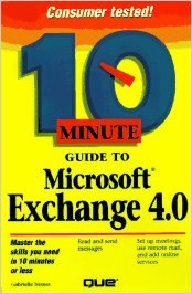 10 Minute Guide to Microsoft Exchange 4.0 (SAMS TEACH YOURSELF IN 10 MINUTES)