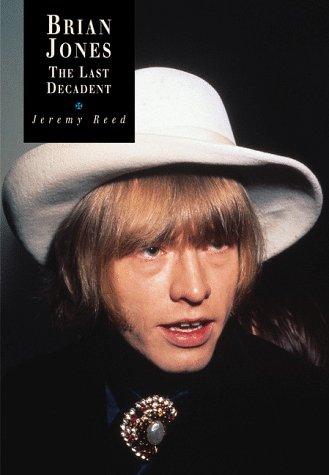 Brian Jones : The Last Decadent