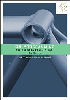 iOS Programming: The Big Nerd Ranch Guide (3rd Edition) (Big Nerd Ranch Guides)