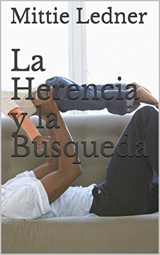 La Herencia y la Busqueda (Spanish Edition)