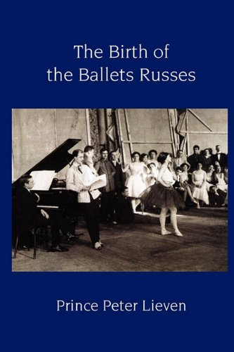 The Birth of the Ballets Russes