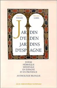Jardin d'Eden jardins d'Espagne : poésie hébraïque médiévale en Espagne et en Provence (anthologie bilingue) par Masha Itzhaki