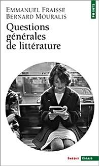 Questions générales de littérature par Marie-Hélène Fraïssé