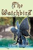 Watchbird, Philip Rushlow, 0595751385