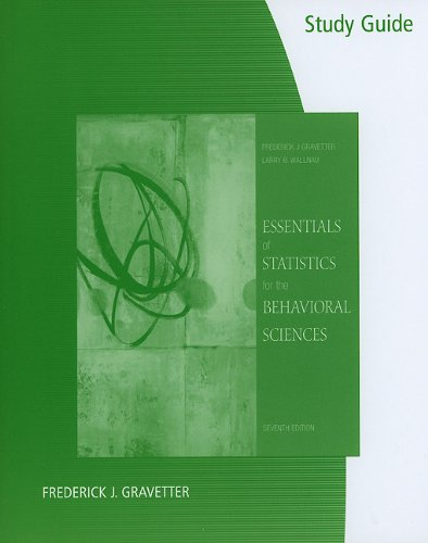 Study Guide for Gravetter/Wallnau's Essentials of Statistics for the Behavioral Sciences