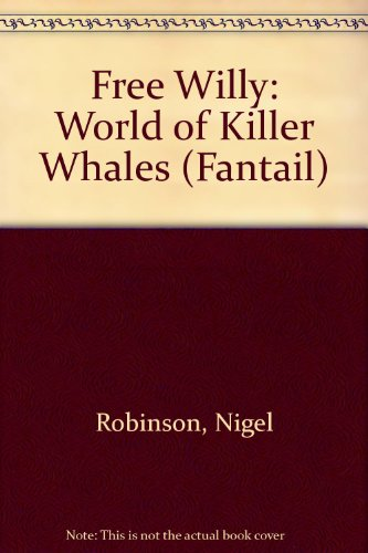 '''FREE WILLY'': WORLD OF KILLER WHALES - Price Fantail