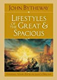 Lifestyles of the Great and Spacious, John Bytheway, 1609073711
