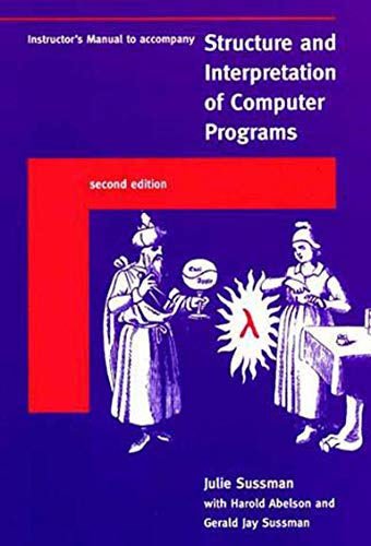 Instructor's Manual t/a Structure and Interpretation of Computer Programs - 2nd Edition Paperback – Teacher's Edition, September 15, 1998