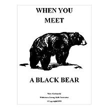 When You Meet a Black Bear