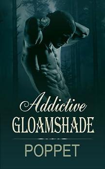 Addictive Gloamshade (The Addictive Shade Book 2) by [Poppet]