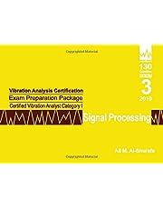 Vibration Analysis Certification Exam Preparation Package Certified Vibration Analyst Category I: Signal Processing: ISO 18436-2 CVA Level 1: Part 3