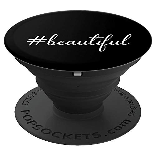 Hashtag Beautiful Black White Inspirational Motivation Quote - PopSockets Grip and Stand for Phones and Tablets