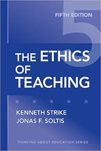 The Ethics of Teaching (Thinking About Education Series): Kenneth A