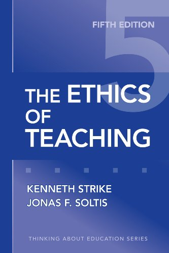 The Ethics of Teaching, Fifth Edition (Thinking About Education Series)